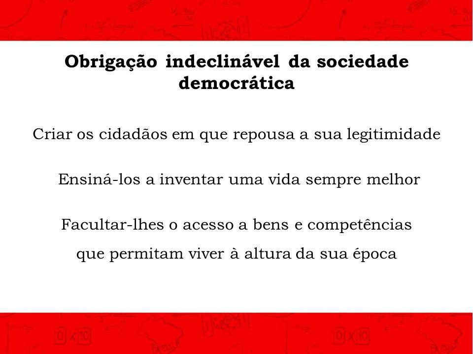 Obrigação indeclinável da sociedade democrática
