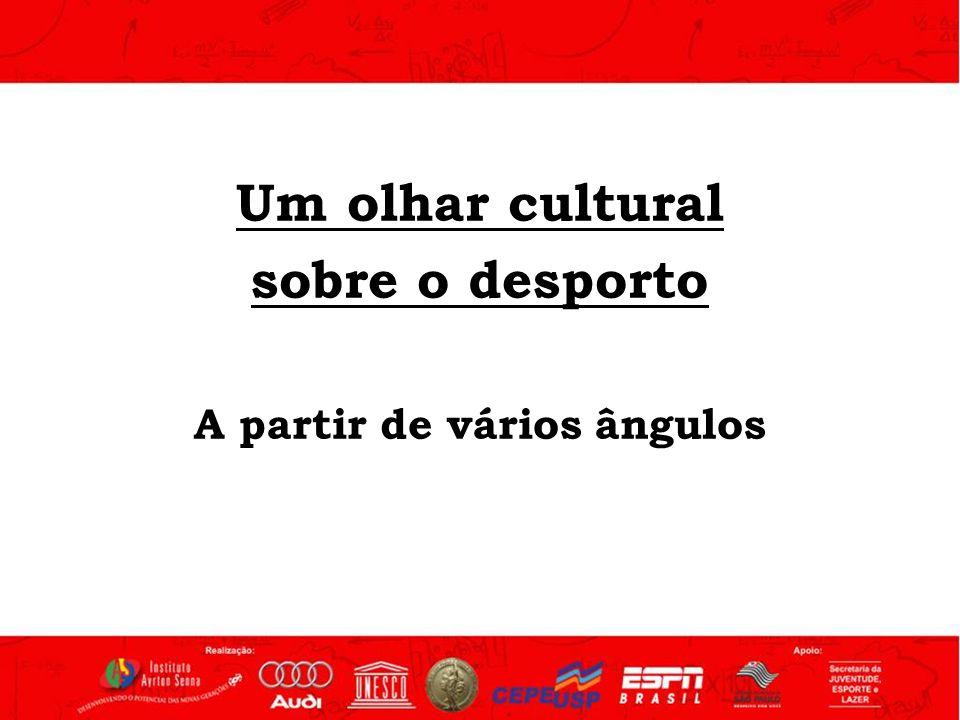 Um olhar cultural sobre o desporto A partir de vários ângulos