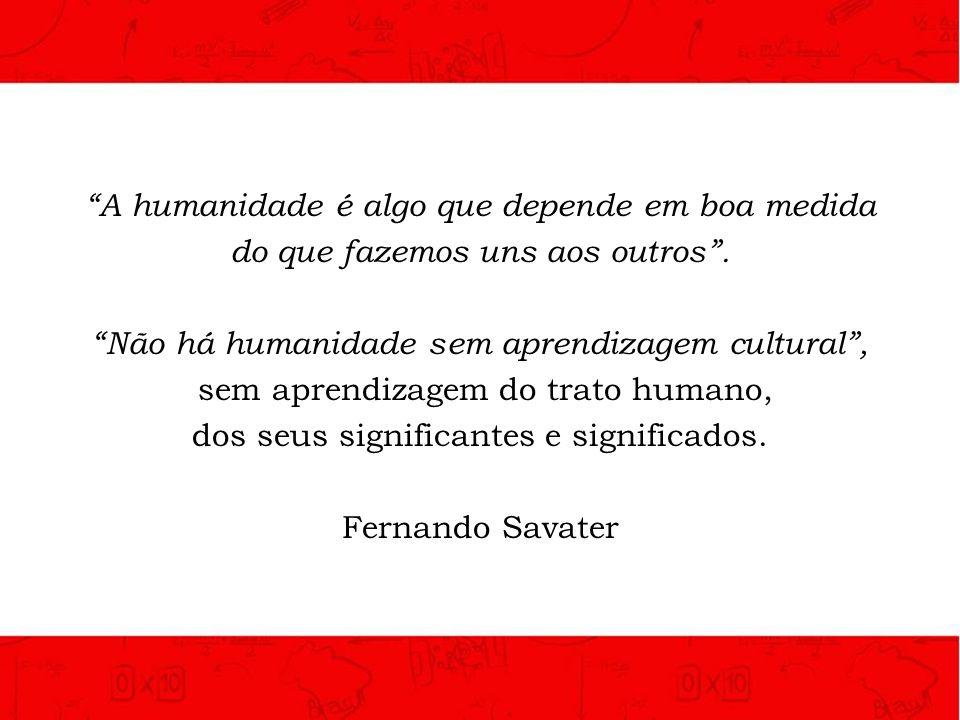 A humanidade é algo que depende em boa medida