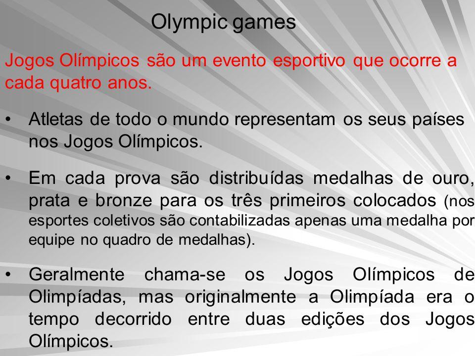 Jogos Olímpicos são um evento esportivo que ocorre a cada quatro anos.