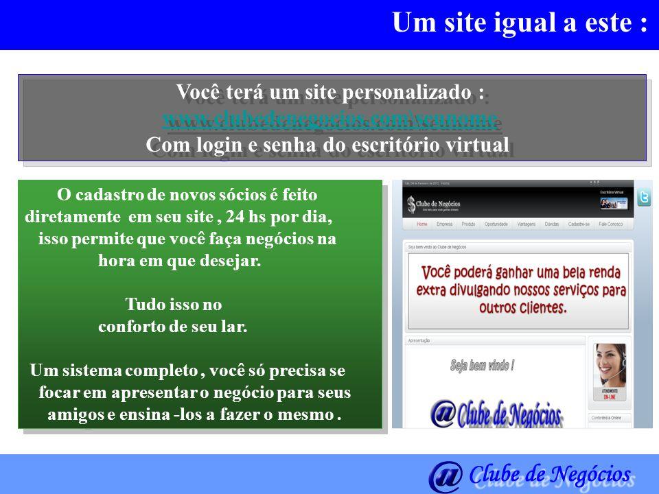 Um site igual a este : www.clubedenegocios.com\seunome