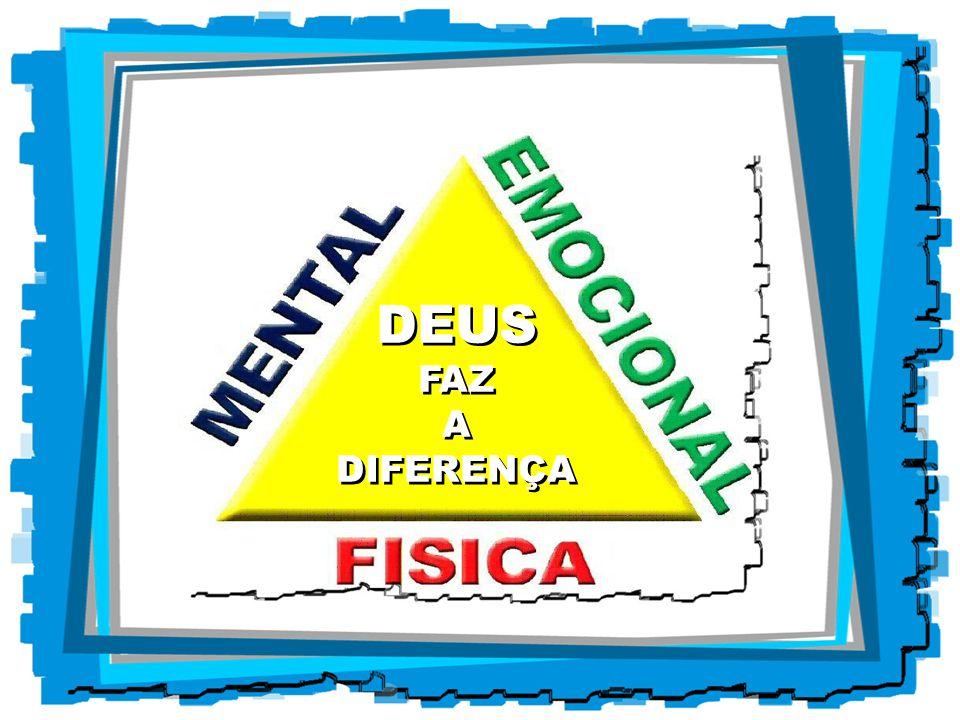 DEUS FAZ. A. DIFERENÇA.