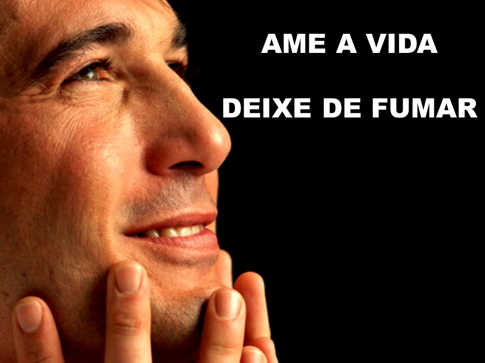 AME A VIDA DEIXE DE FUMAR