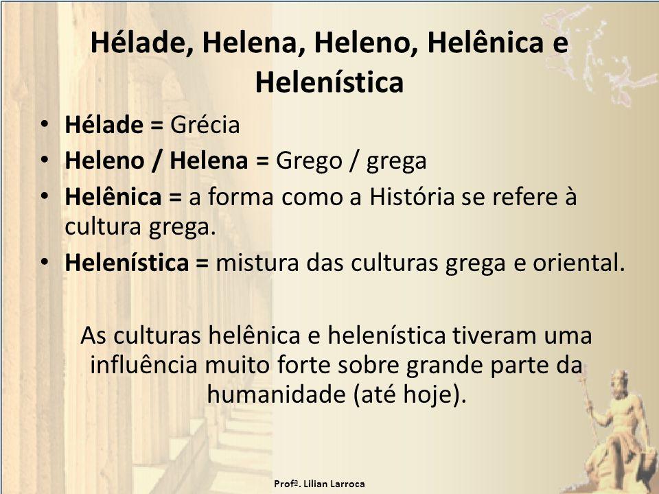 Hélade, Helena, Heleno, Helênica e Helenística