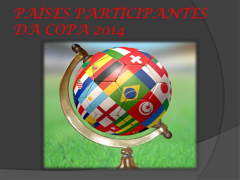 PAÍSES PARTICIPANTES DA COPA 2014