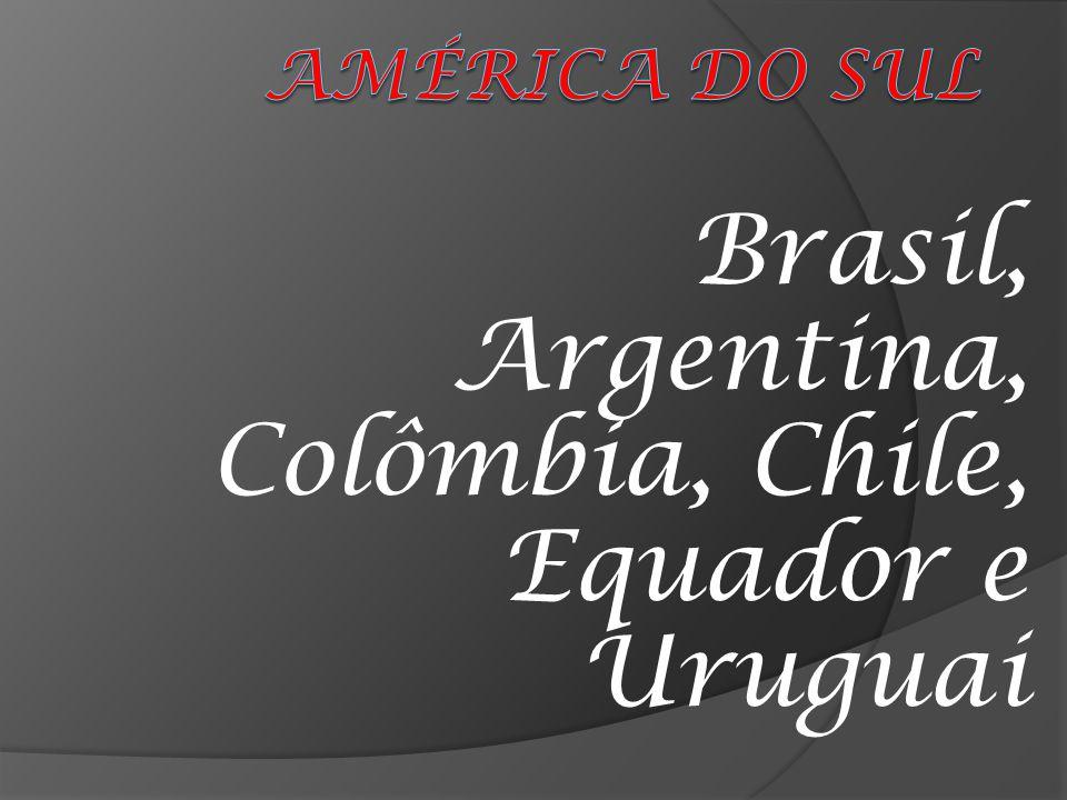 Brasil, Argentina, Colômbia, Chile, Equador e Uruguai