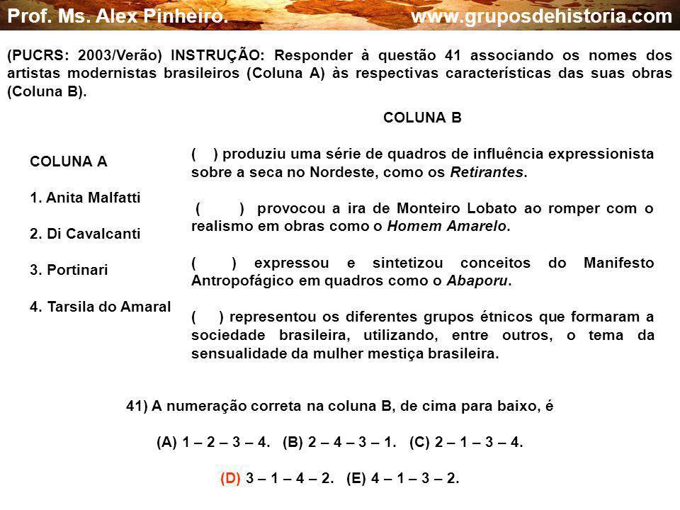41) A numeração correta na coluna B, de cima para baixo, é