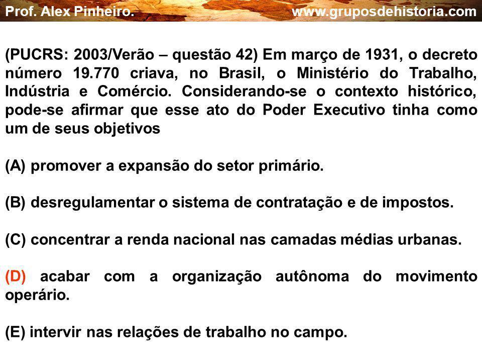 (A) promover a expansão do setor primário.