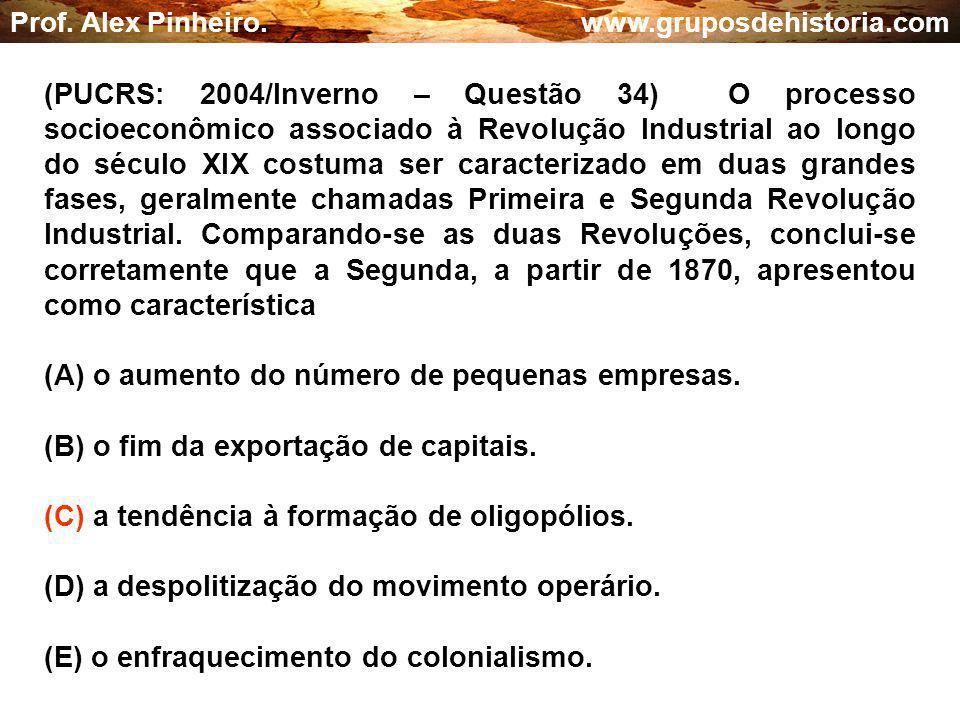 (A) o aumento do número de pequenas empresas.