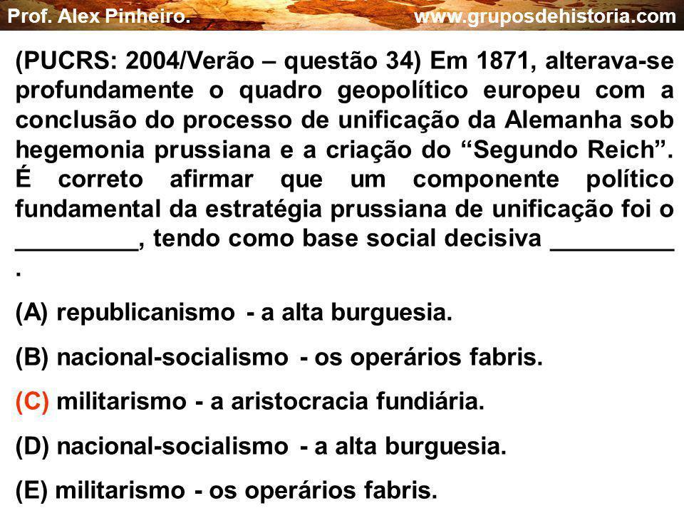 (A) republicanismo - a alta burguesia.