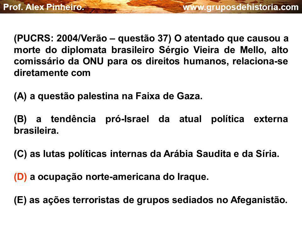 (A) a questão palestina na Faixa de Gaza.