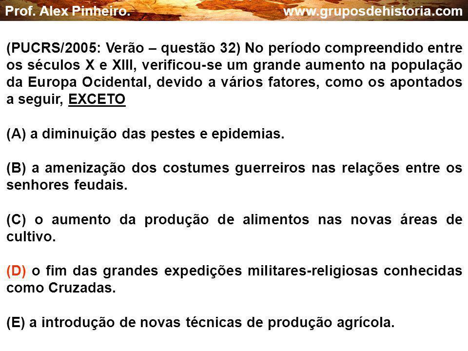 (A) a diminuição das pestes e epidemias.