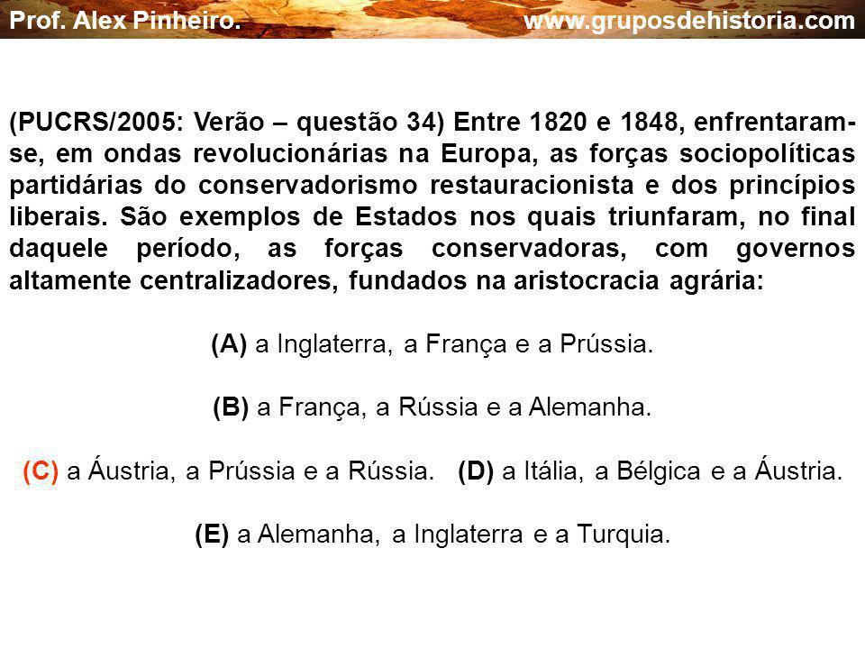 (A) a Inglaterra, a França e a Prússia.