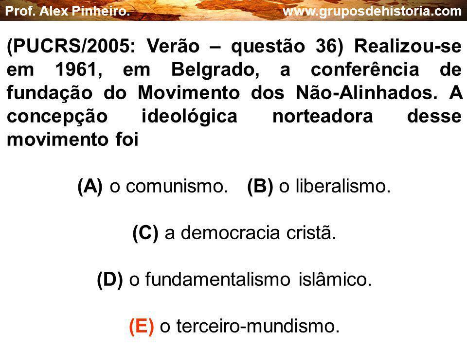 (A) o comunismo. (B) o liberalismo. (C) a democracia cristã.