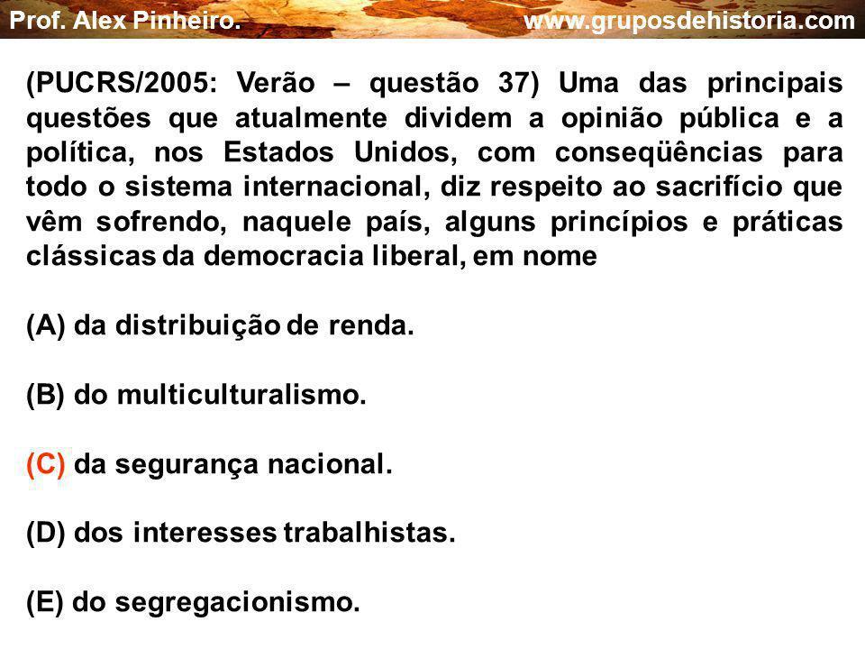 (A) da distribuição de renda. (B) do multiculturalismo.
