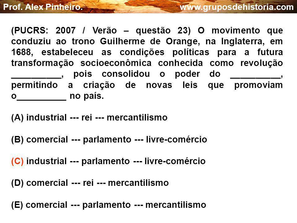 (A) industrial --- rei --- mercantilismo