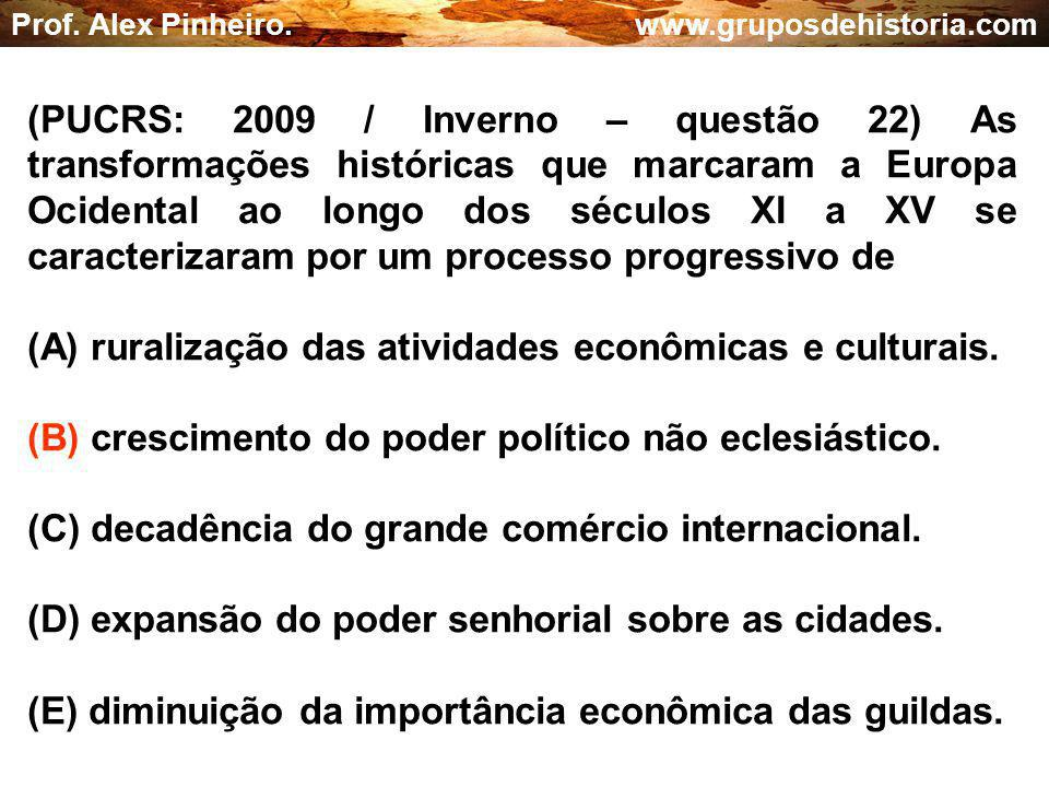 (A) ruralização das atividades econômicas e culturais.