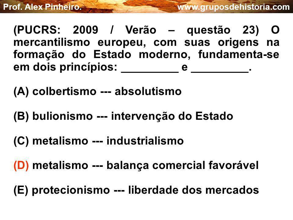 (A) colbertismo --- absolutismo