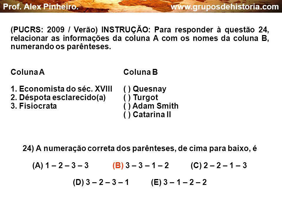 24) A numeração correta dos parênteses, de cima para baixo, é