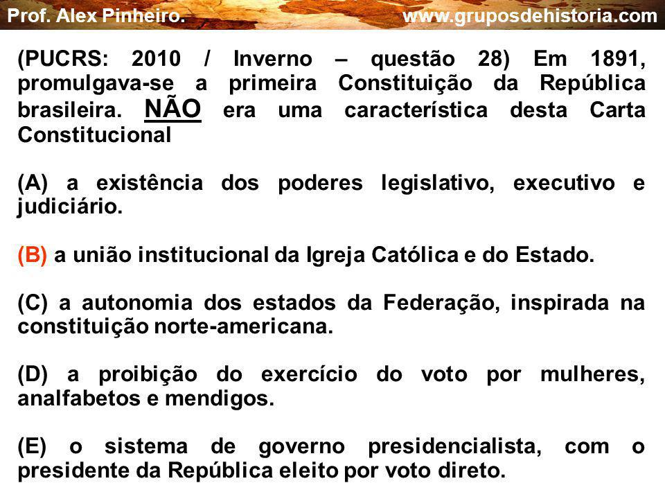 (A) a existência dos poderes legislativo, executivo e judiciário.