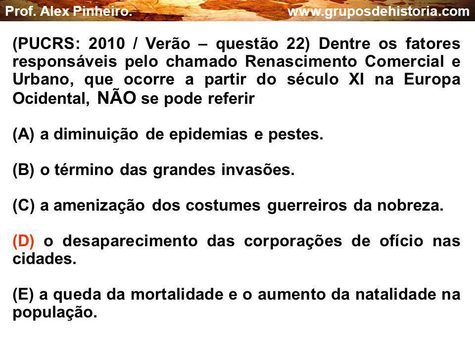 (A) a diminuição de epidemias e pestes.