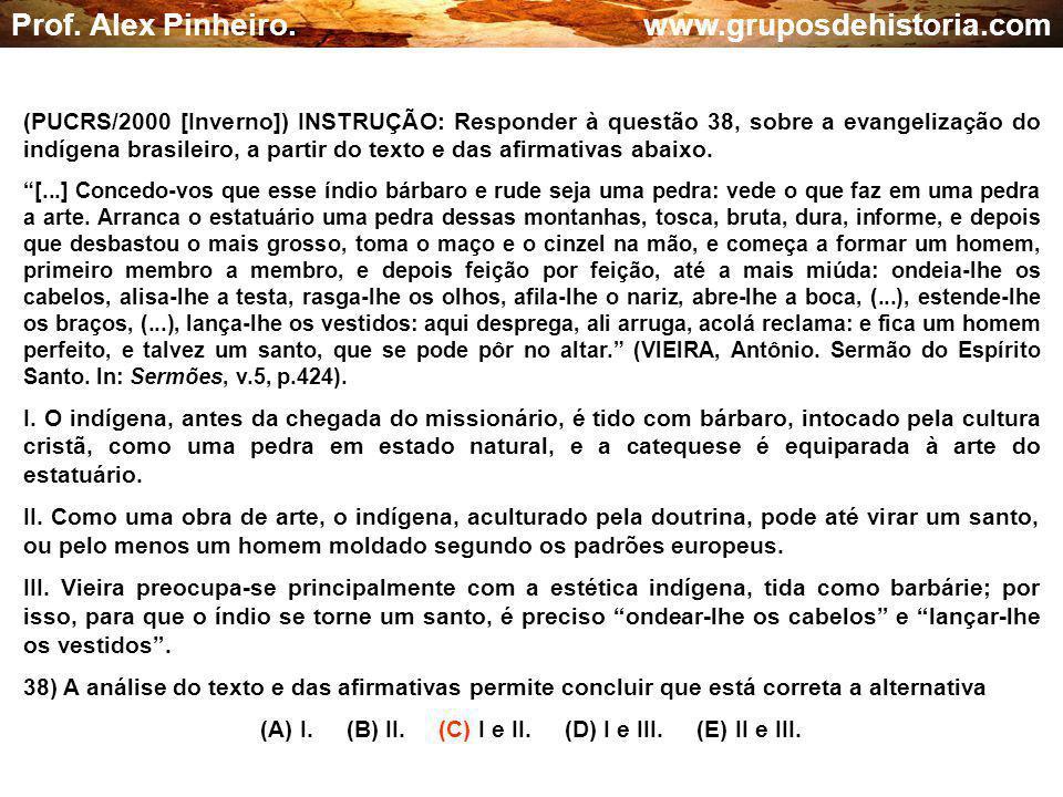 (A) I. (B) II. (C) I e II. (D) I e III. (E) II e III.