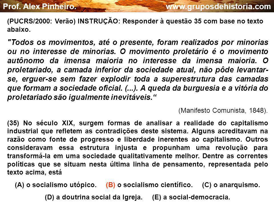 (D) a doutrina social da Igreja. (E) a social-democracia.