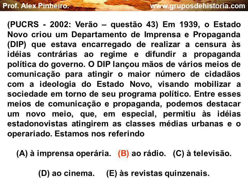 (A) à imprensa operária. (B) ao rádio. (C) à televisão.