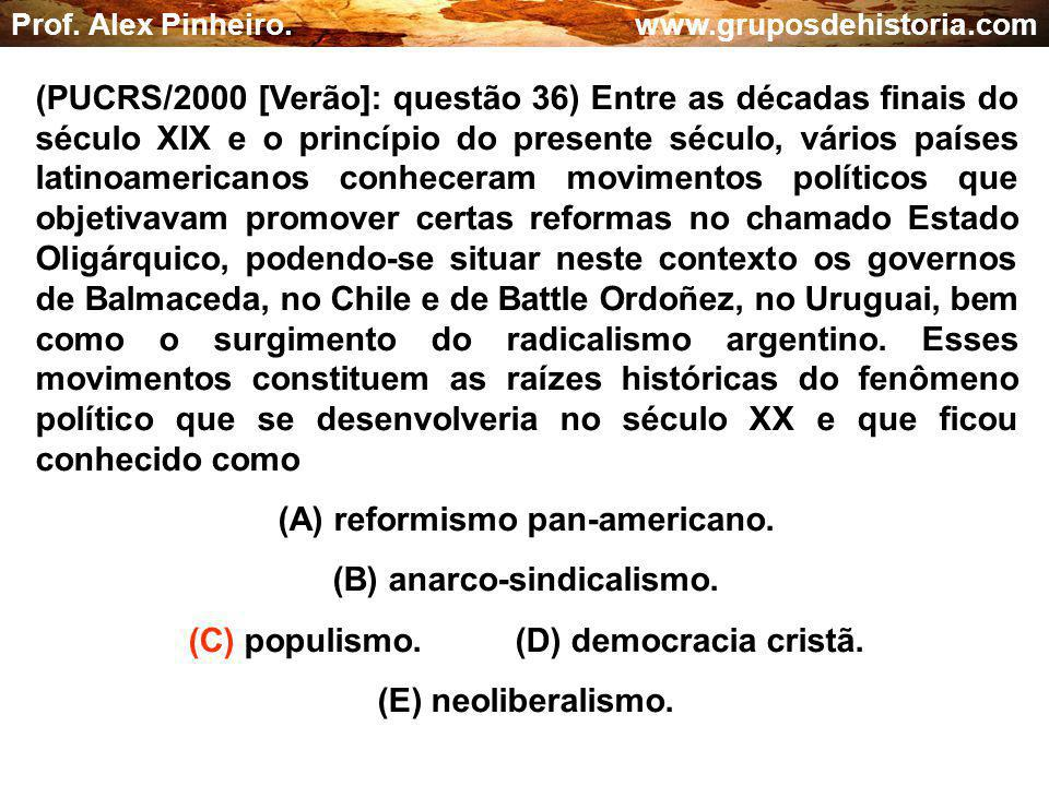 (A) reformismo pan-americano. (B) anarco-sindicalismo.