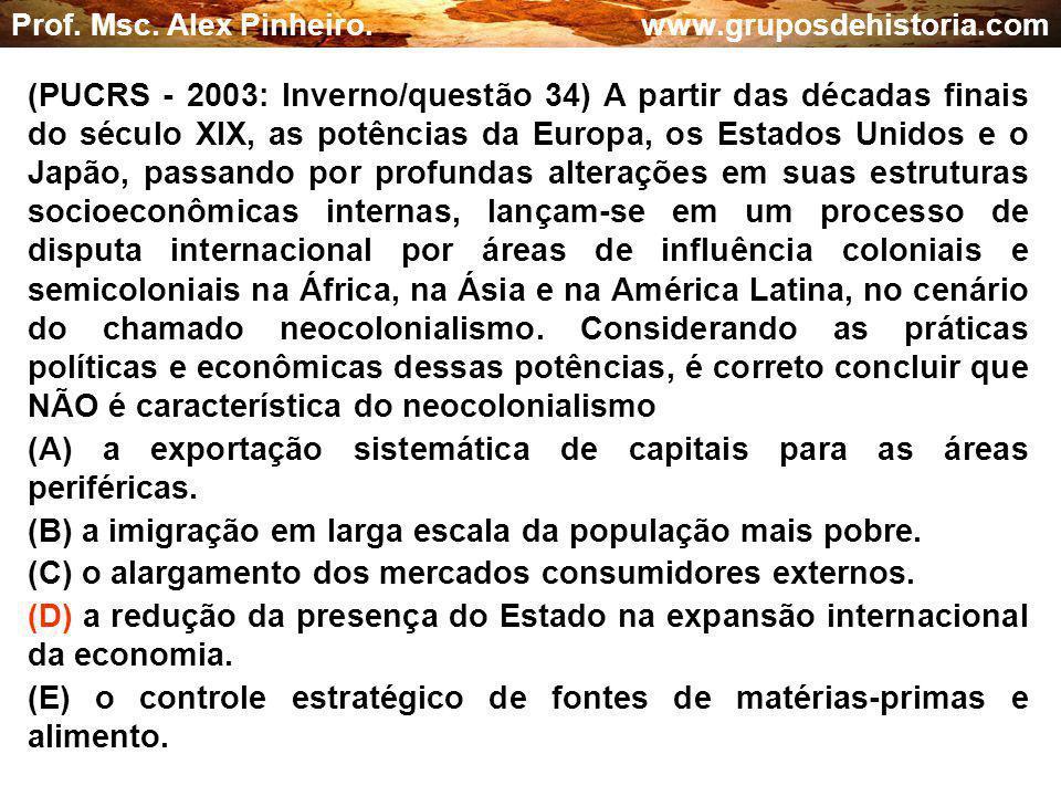 (A) a exportação sistemática de capitais para as áreas periféricas.