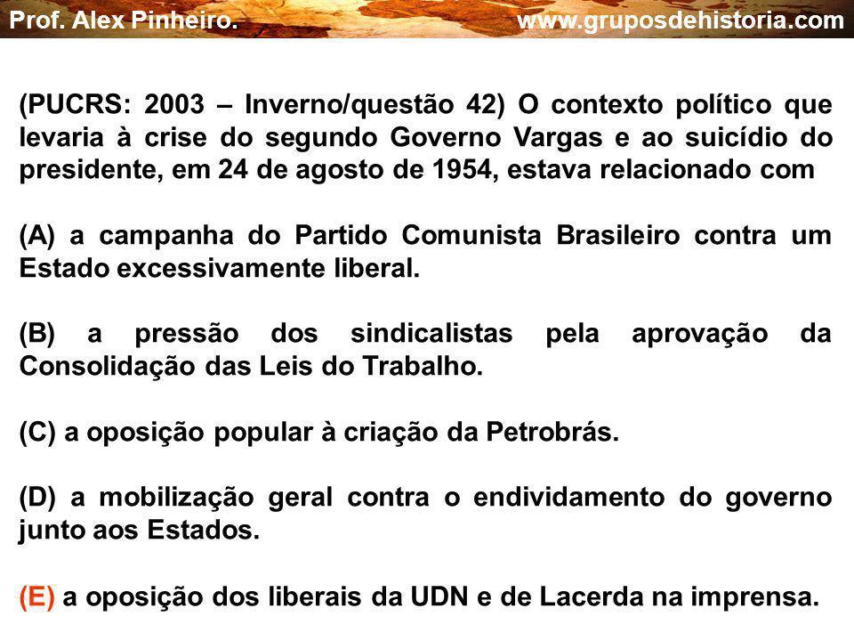 (C) a oposição popular à criação da Petrobrás.