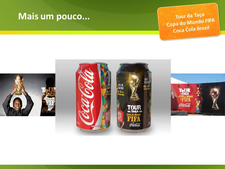 Mais um pouco... Tour da Taça Copa do Mundo FIFA Coca Cola Brasil