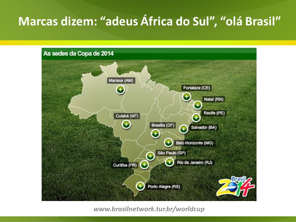 Marcas dizem: adeus África do Sul , olá Brasil