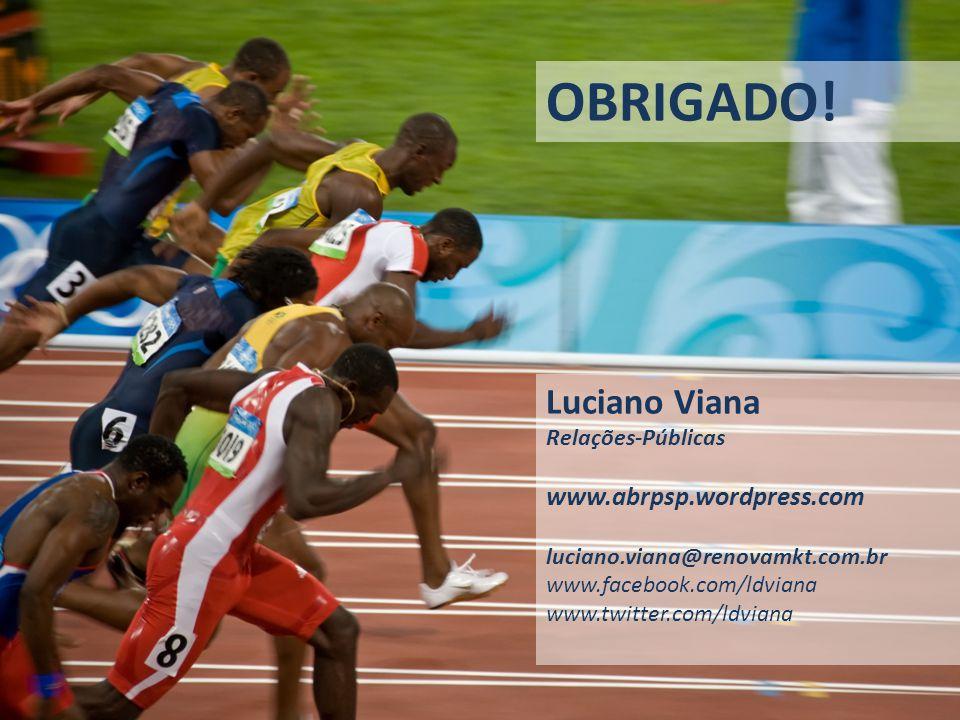 OBRIGADO! Luciano Viana www.abrpsp.wordpress.com Relações-Públicas