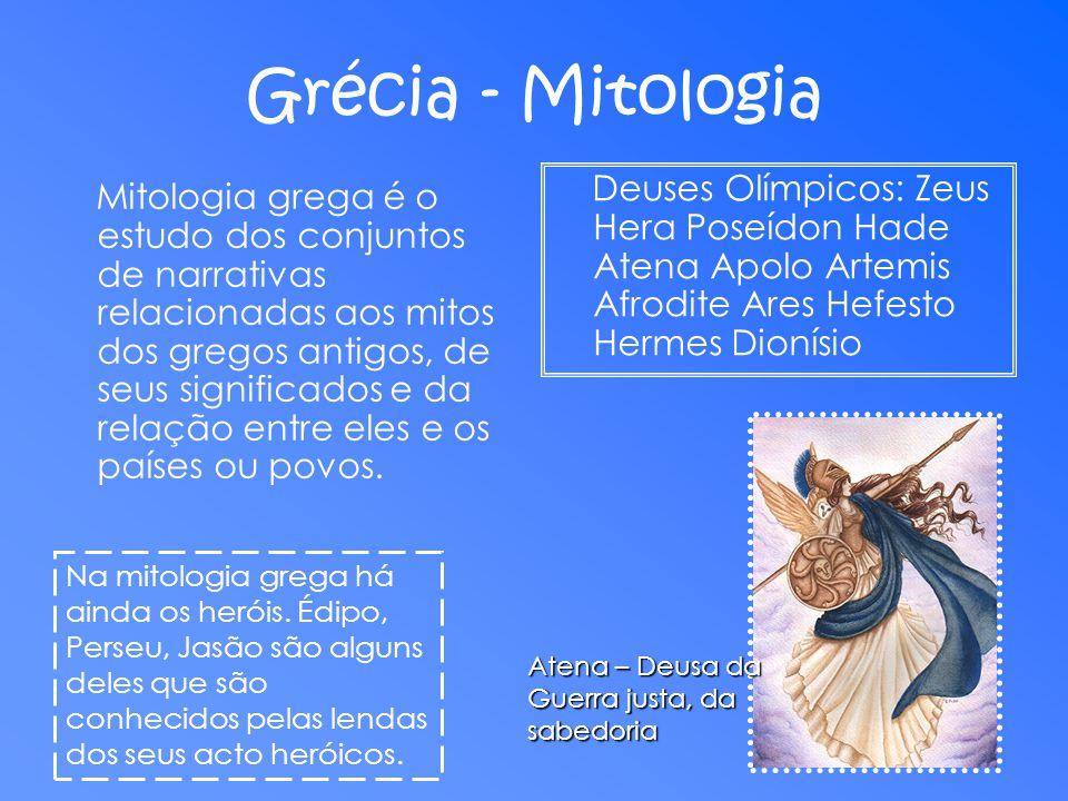 Grécia - Mitologia Deuses Olímpicos: Zeus Hera Poseídon Hade Atena Apolo Artemis Afrodite Ares Hefesto Hermes Dionísio.