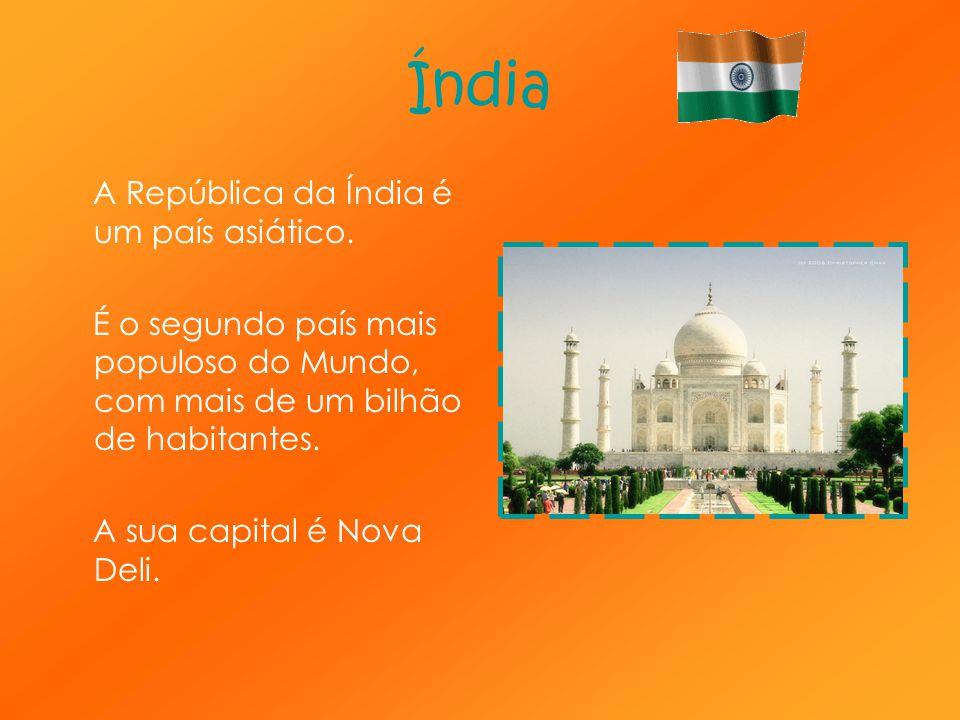 Índia A República da Índia é um país asiático.