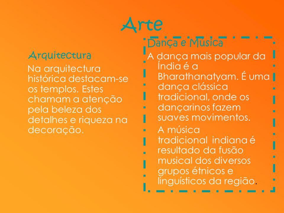 Arte Dança e Música. A dança mais popular da Índia é a Bharathanatyam. É uma dança clássica tradicional, onde os dançarinos fazem suaves movimentos.