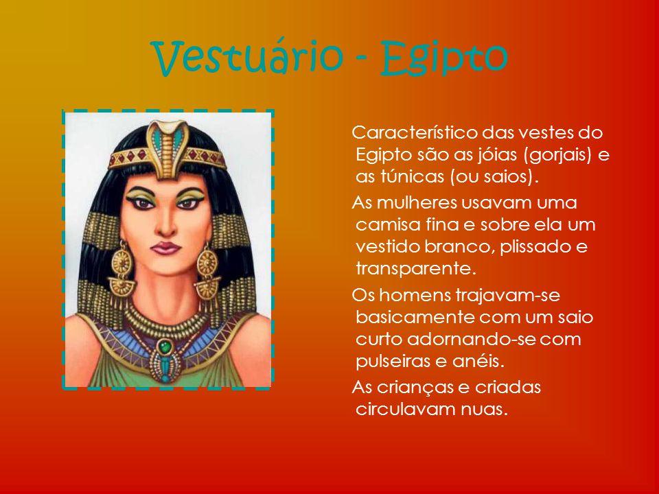 Vestuário - Egipto Característico das vestes do Egipto são as jóias (gorjais) e as túnicas (ou saios).