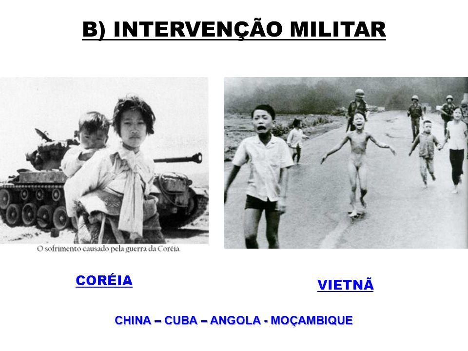 B) INTERVENÇÃO MILITAR