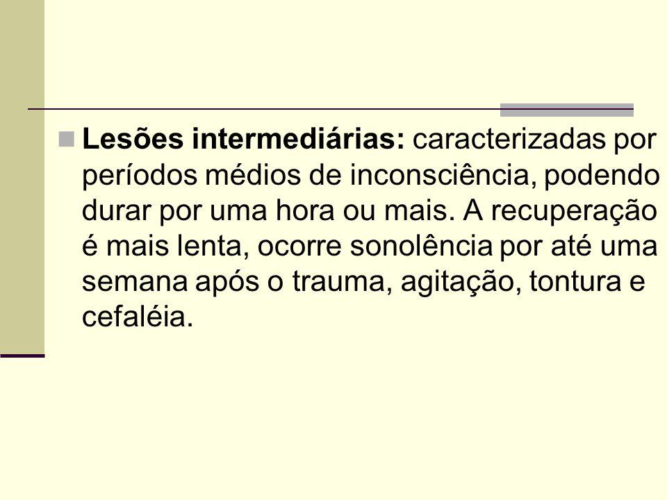 Lesões intermediárias: caracterizadas por períodos médios de inconsciência, podendo durar por uma hora ou mais.