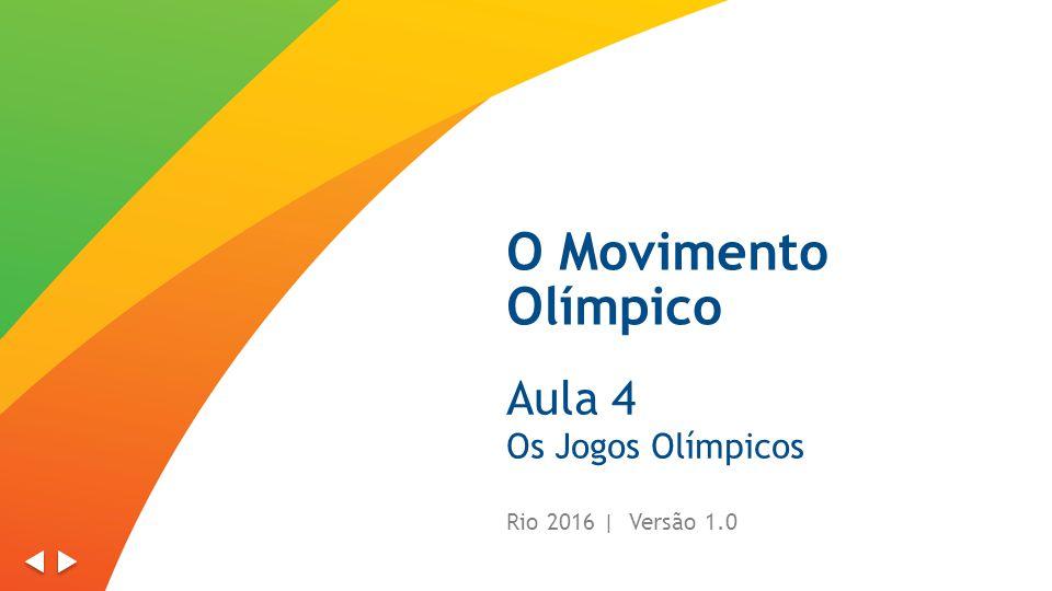 O Movimento Olímpico Aula 4 Os Jogos Olímpicos Rio 2016 | Versão 1.0