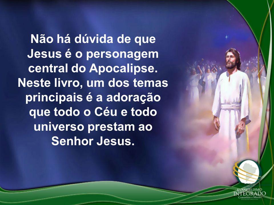 Não há dúvida de que Jesus é o personagem central do Apocalipse