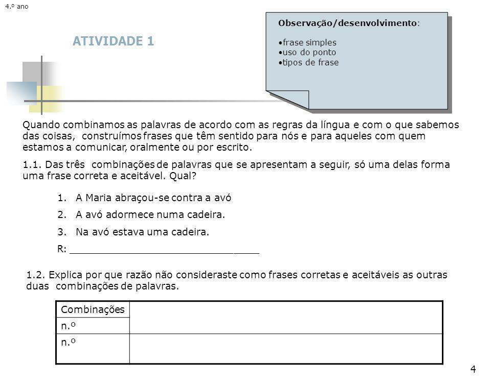 4.º ano 4.º ano. Observação/desenvolvimento: frase simples. uso do ponto. tipos de frase. ATIVIDADE 1.