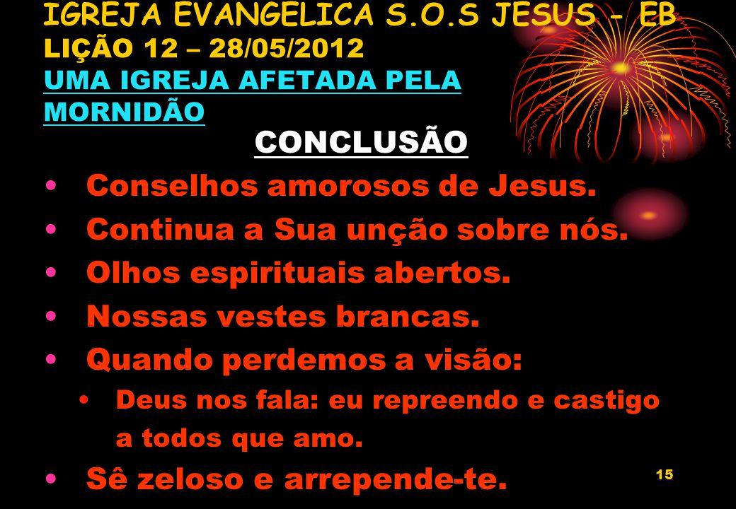 Conselhos amorosos de Jesus. Continua a Sua unção sobre nós.