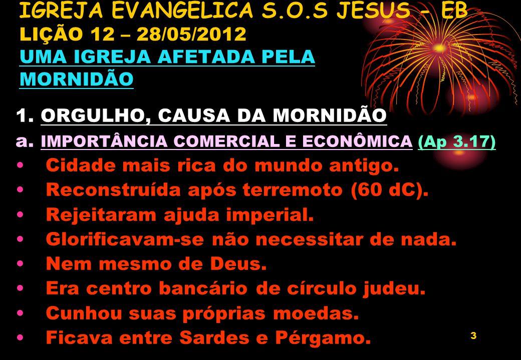 IGREJA EVANGÉLICA S.O.S JESUS - EB LIÇÃO 12 – 28/05/2012 UMA IGREJA AFETADA PELA MORNIDÃO