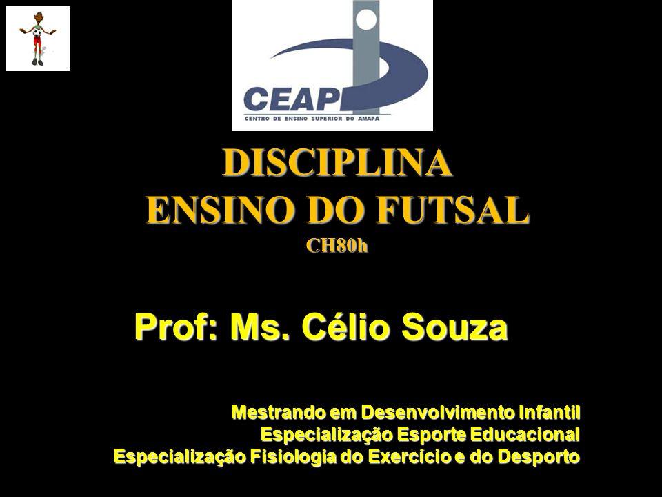 DISCIPLINA ENSINO DO FUTSAL CH80h