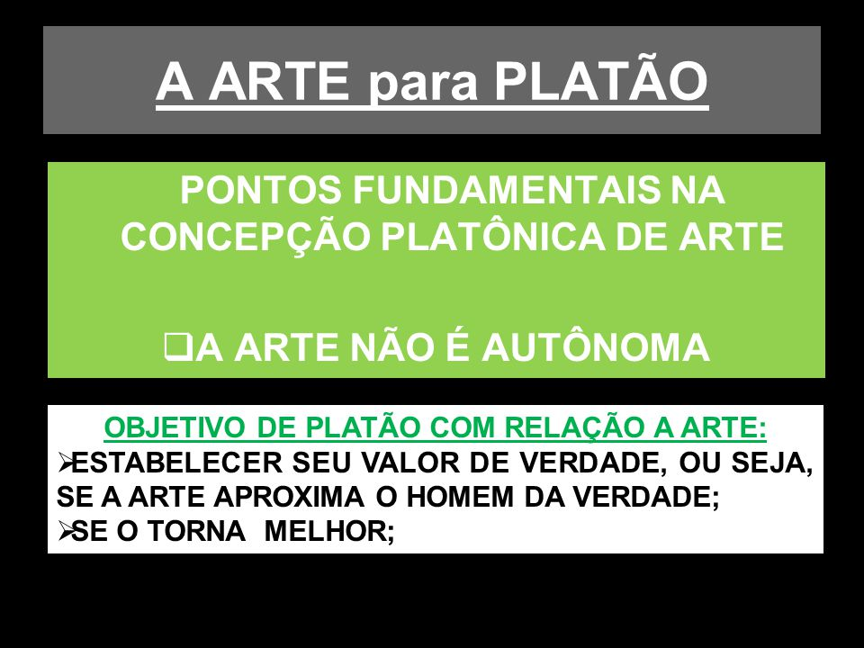 OBJETIVO DE PLATÃO COM RELAÇÃO A ARTE: