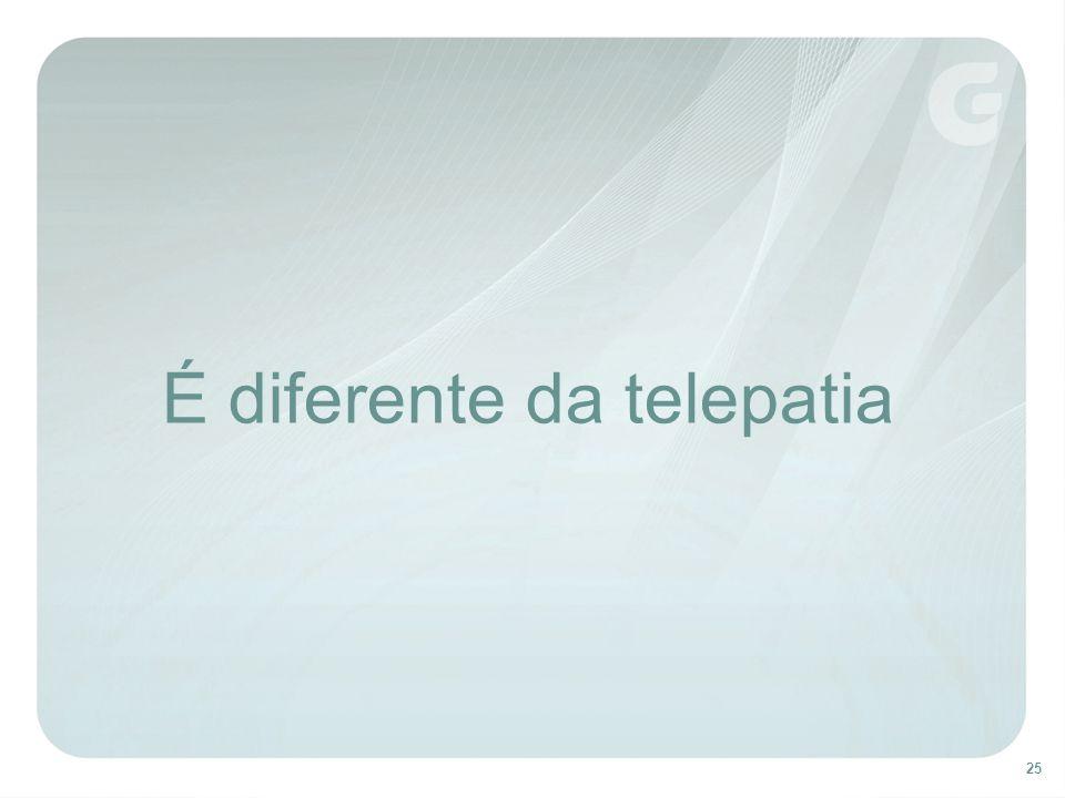 É diferente da telepatia