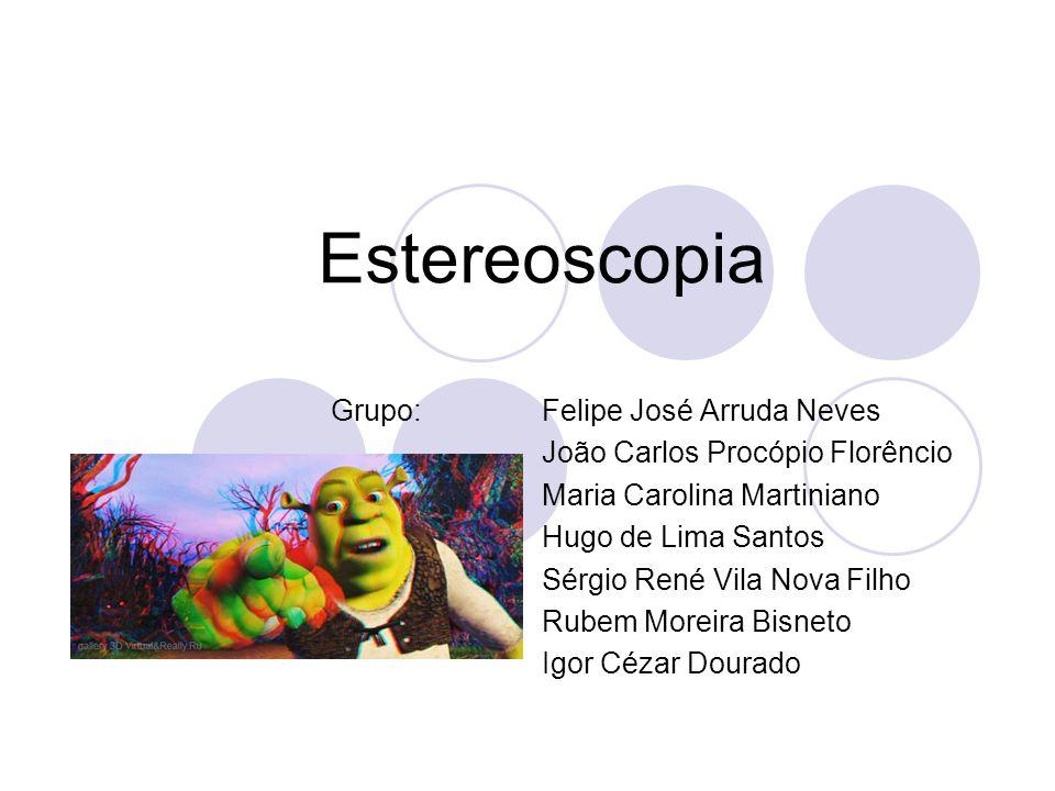 Estereoscopia Grupo: Felipe José Arruda Neves