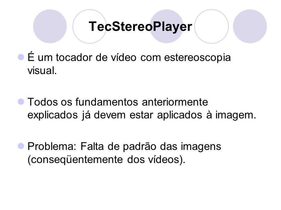 TecStereoPlayer É um tocador de vídeo com estereoscopia visual.